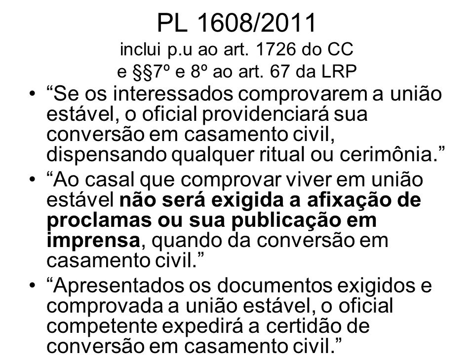 PL 1608/2011 inclui p. u ao art. 1726 do CC e §§7º e 8º ao art