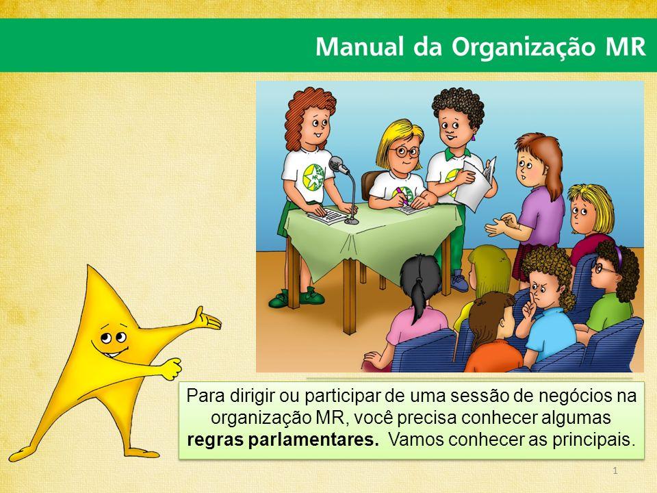 Para dirigir ou participar de uma sessão de negócios na organização MR, você precisa conhecer algumas regras parlamentares.