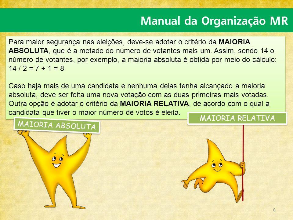 Para maior segurança nas eleições, deve-se adotar o critério da MAIORIA ABSOLUTA, que é a metade do número de votantes mais um. Assim, sendo 14 o número de votantes, por exemplo, a maioria absoluta é obtida por meio do cálculo: 14 / 2 = 7 + 1 = 8