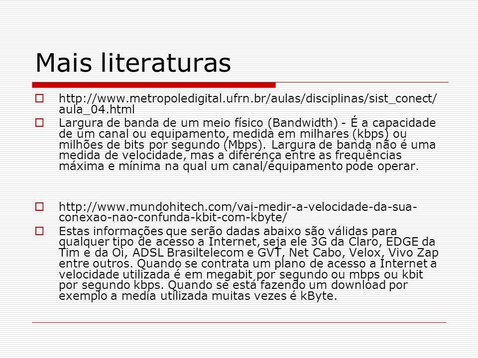 Mais literaturas http://www.metropoledigital.ufrn.br/aulas/disciplinas/sist_conect/aula_04.html.