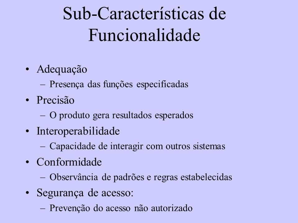 Sub-Características de Funcionalidade