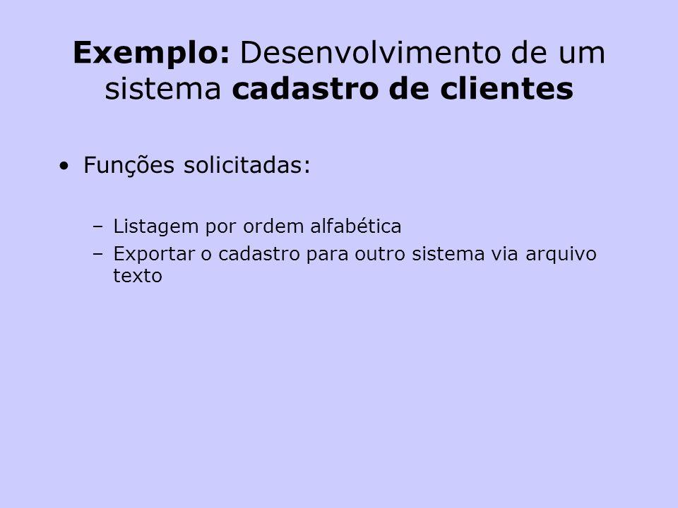 Exemplo: Desenvolvimento de um sistema cadastro de clientes