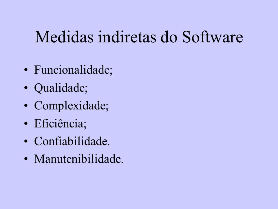 Medidas indiretas do Software
