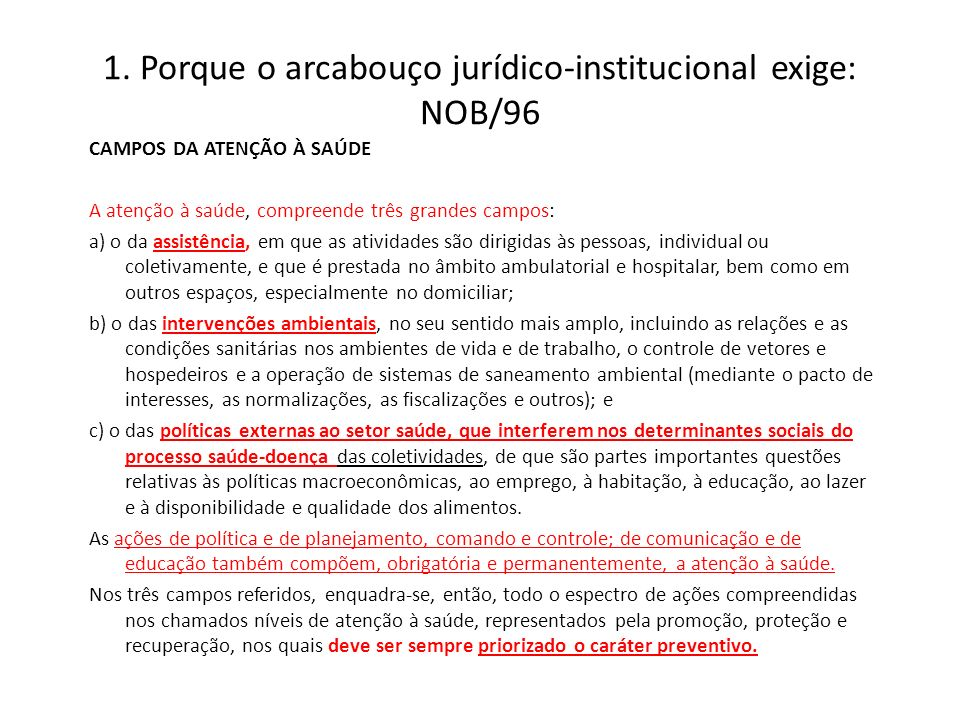 1. Porque o arcabouço jurídico-institucional exige: NOB/96