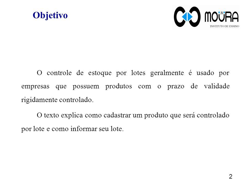 Objetivo O controle de estoque por lotes geralmente é usado por empresas que possuem produtos com o prazo de validade rigidamente controlado.