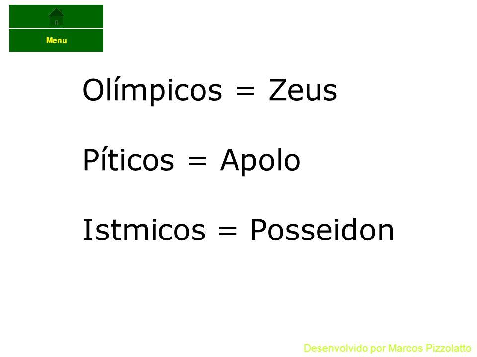 Olímpicos = Zeus Píticos = Apolo Istmicos = Posseidon