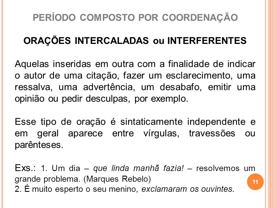 PERÍODO COMPOSTO POR COORDENAÇÃO ORAÇÕES INTERCALADAS ou INTERFERENTES