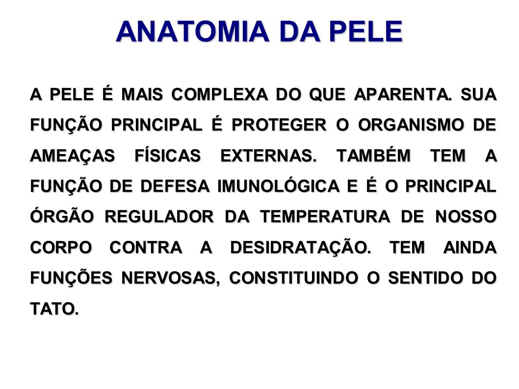ANATOMIA DA PELE