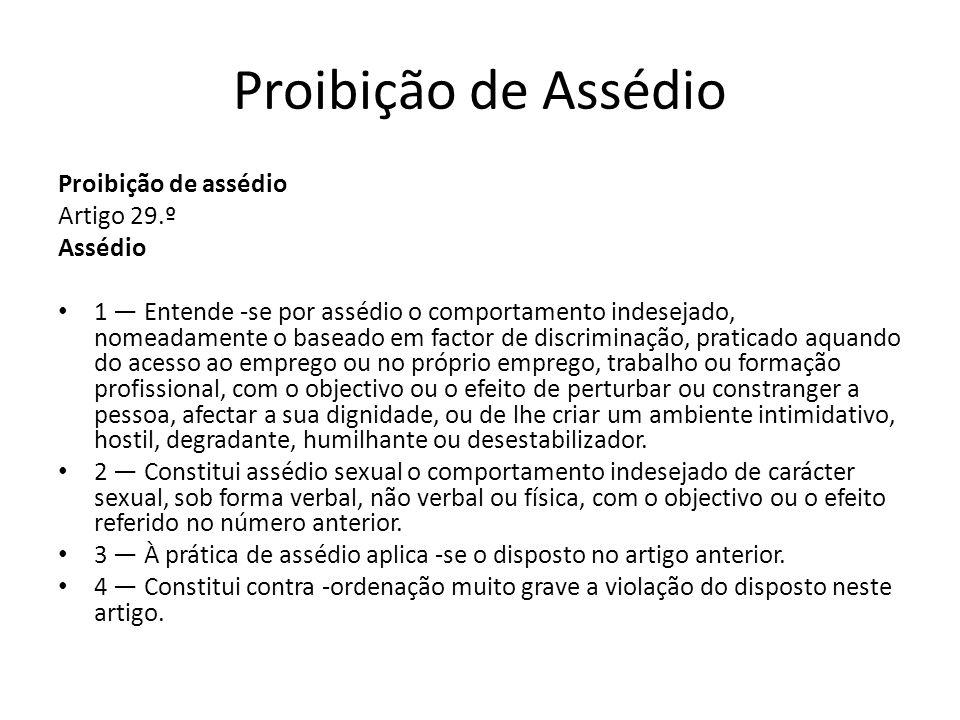 Proibição de Assédio Proibição de assédio Artigo 29.º Assédio