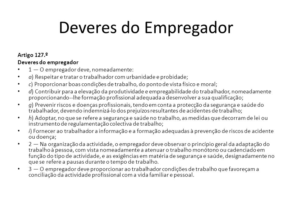 Deveres do Empregador Artigo 127.º Deveres do empregador