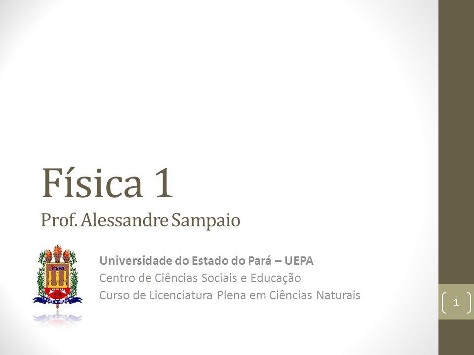 Física 1 Prof. Alessandre Sampaio