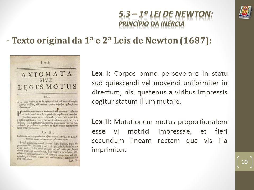 - Texto original da 1ª e 2ª Leis de Newton (1687):