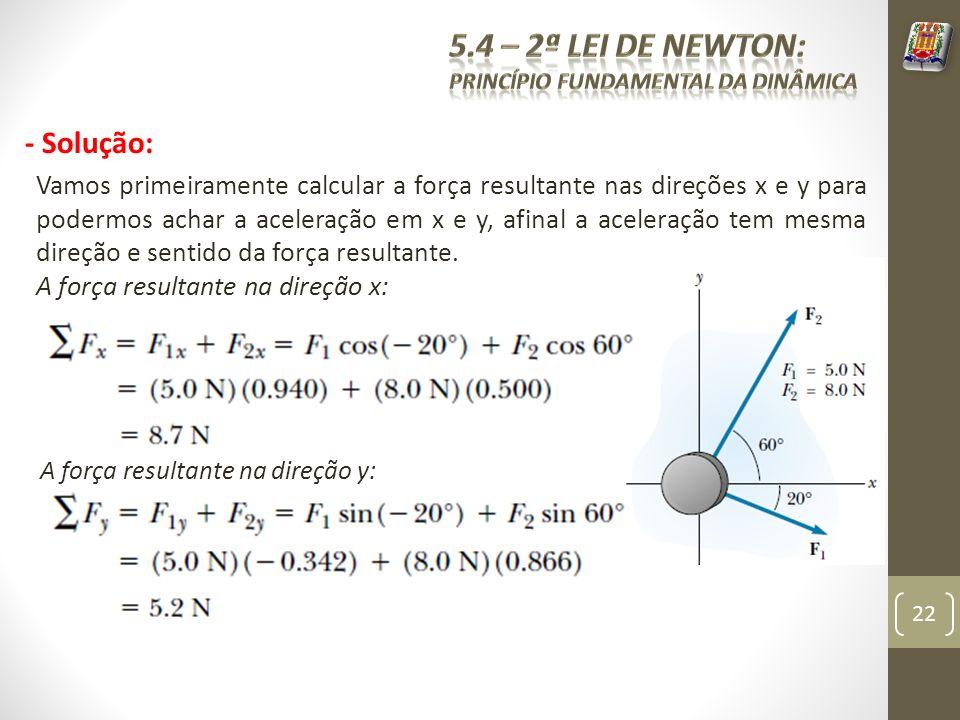 5.4 – 2ª Lei de Newton: - Solução: