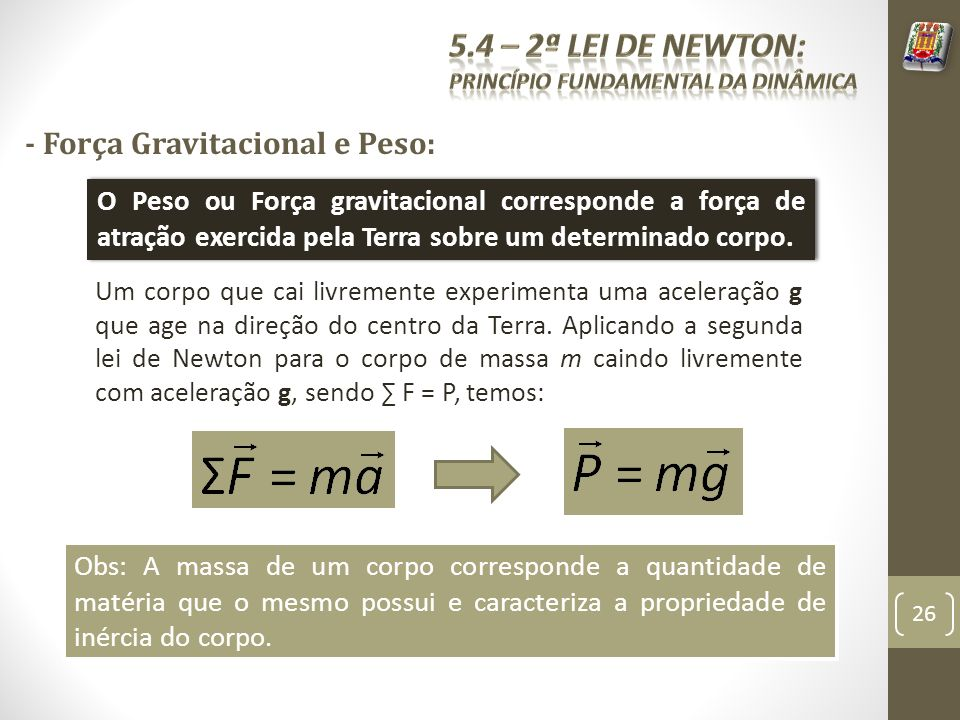 5.4 – 2ª Lei de Newton: - Força Gravitacional e Peso: