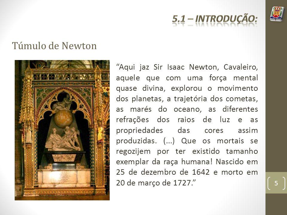 5.1 – Introdução: Túmulo de Newton