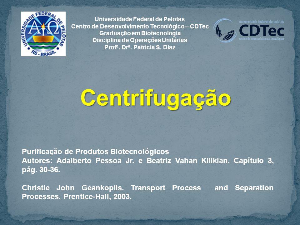 Centrifugação Purificação de Produtos Biotecnológicos