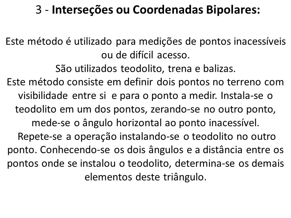 3 - Interseções ou Coordenadas Bipolares: