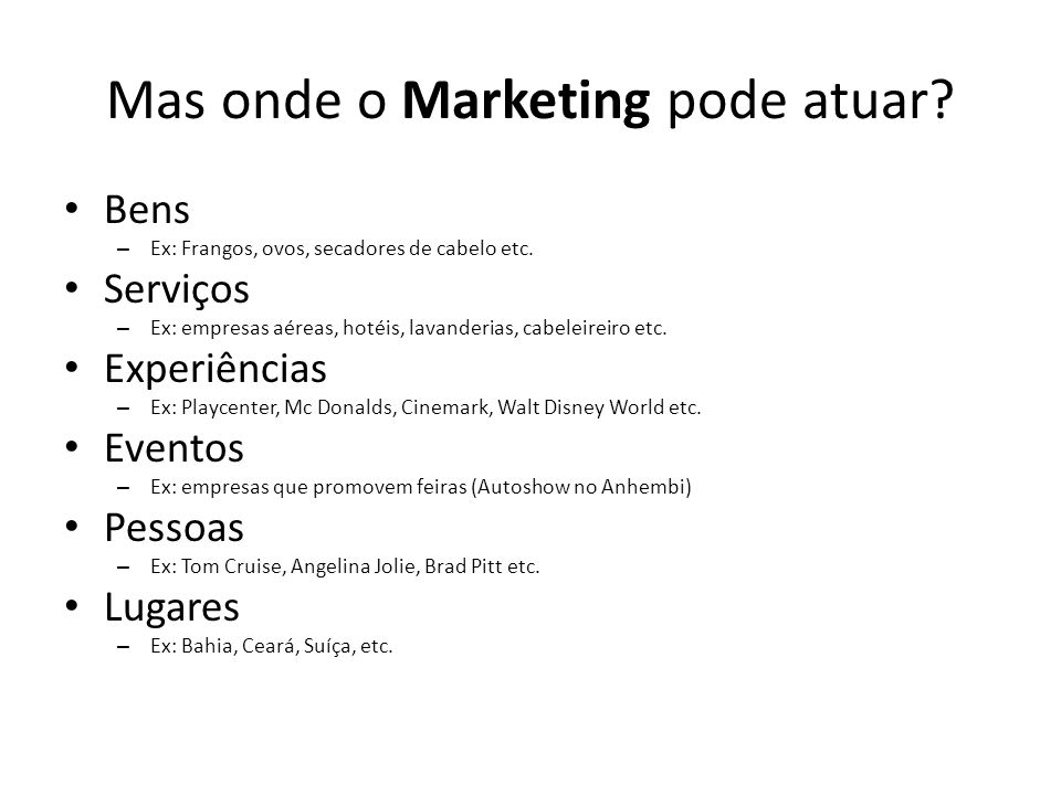 Mas onde o Marketing pode atuar