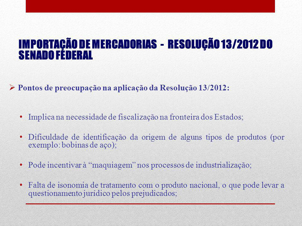 IMPORTAÇÃO DE MERCADORIAS - RESOLUÇÃO 13/2012 DO SENADO FEDERAL