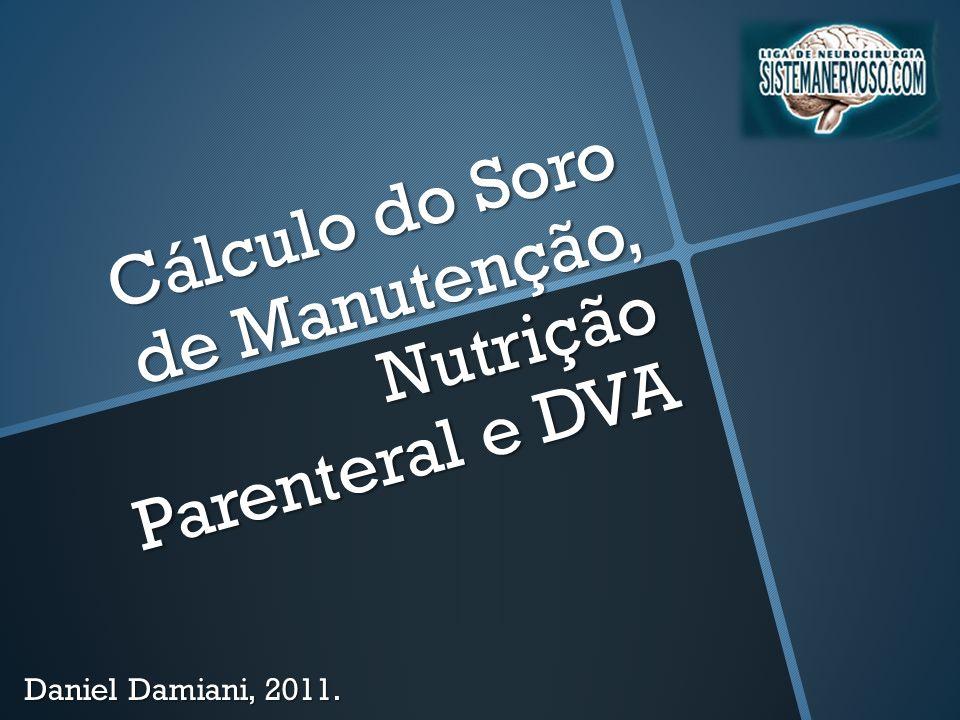 Cálculo do Soro de Manutenção, Nutrição Parenteral e DVA