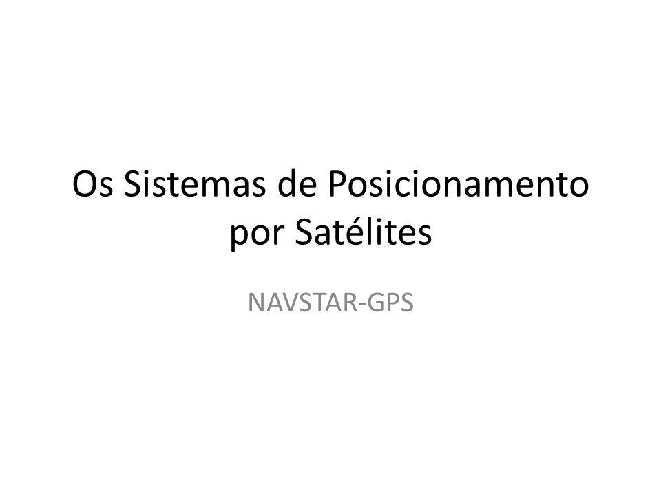 Os Sistemas de Posicionamento por Satélites