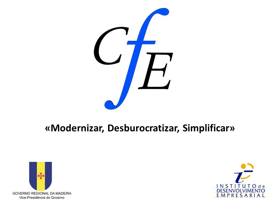 «Modernizar, Desburocratizar, Simplificar»