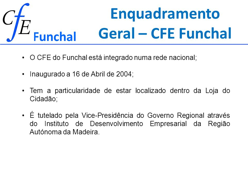 Enquadramento Geral – CFE Funchal