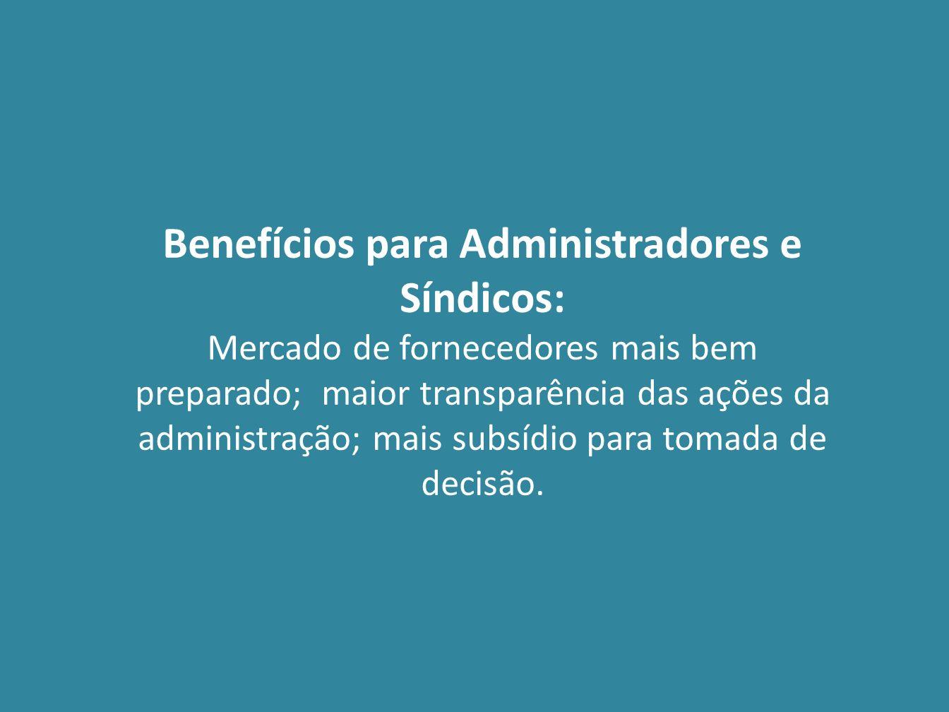 Benefícios para Administradores e Síndicos: