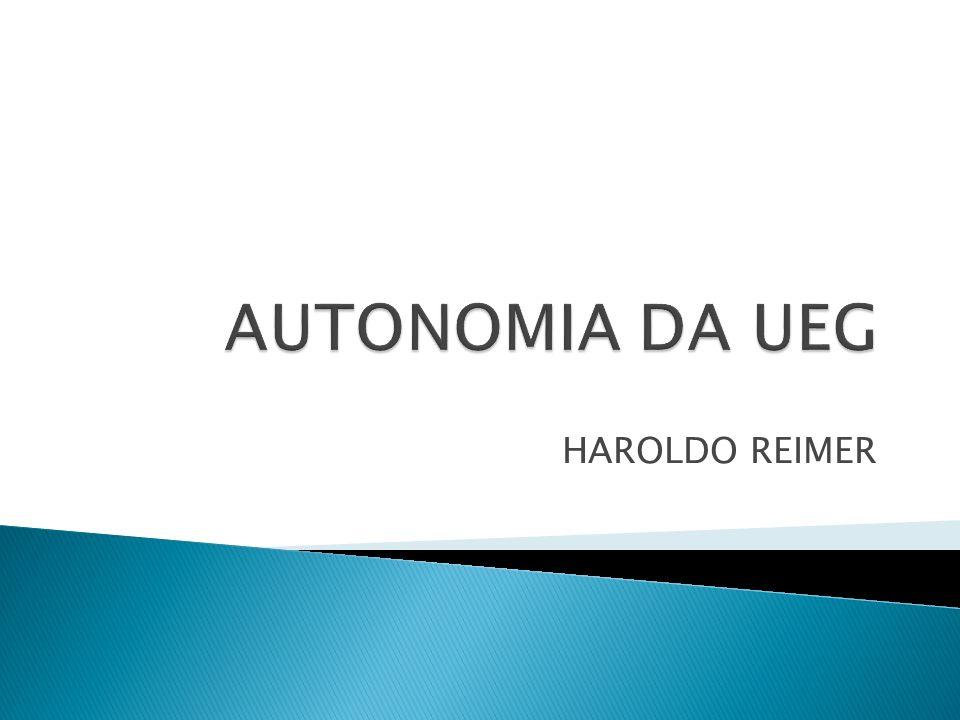 AUTONOMIA DA UEG HAROLDO REIMER