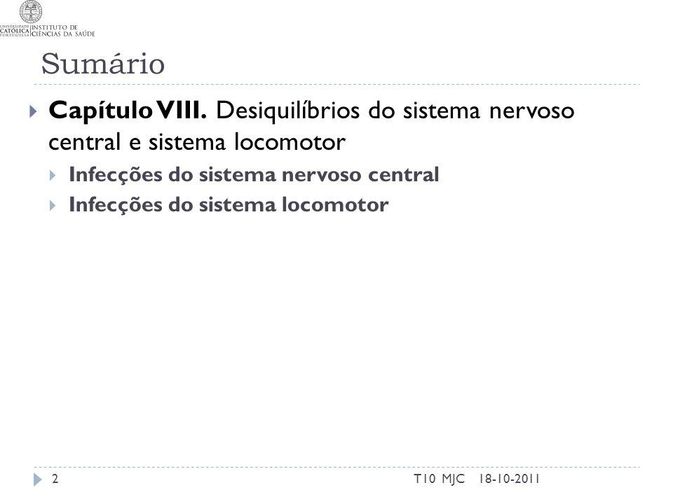 Sumário Capítulo VIII. Desiquilíbrios do sistema nervoso central e sistema locomotor. Infecções do sistema nervoso central.