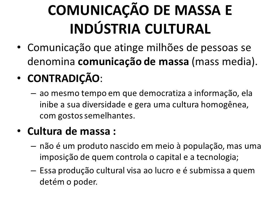 COMUNICAÇÃO DE MASSA E INDÚSTRIA CULTURAL