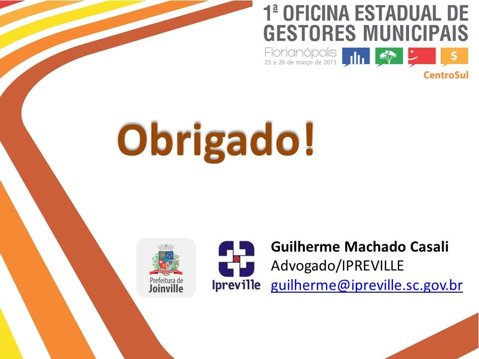 Obrigado! Guilherme Machado Casali Advogado/IPREVILLE