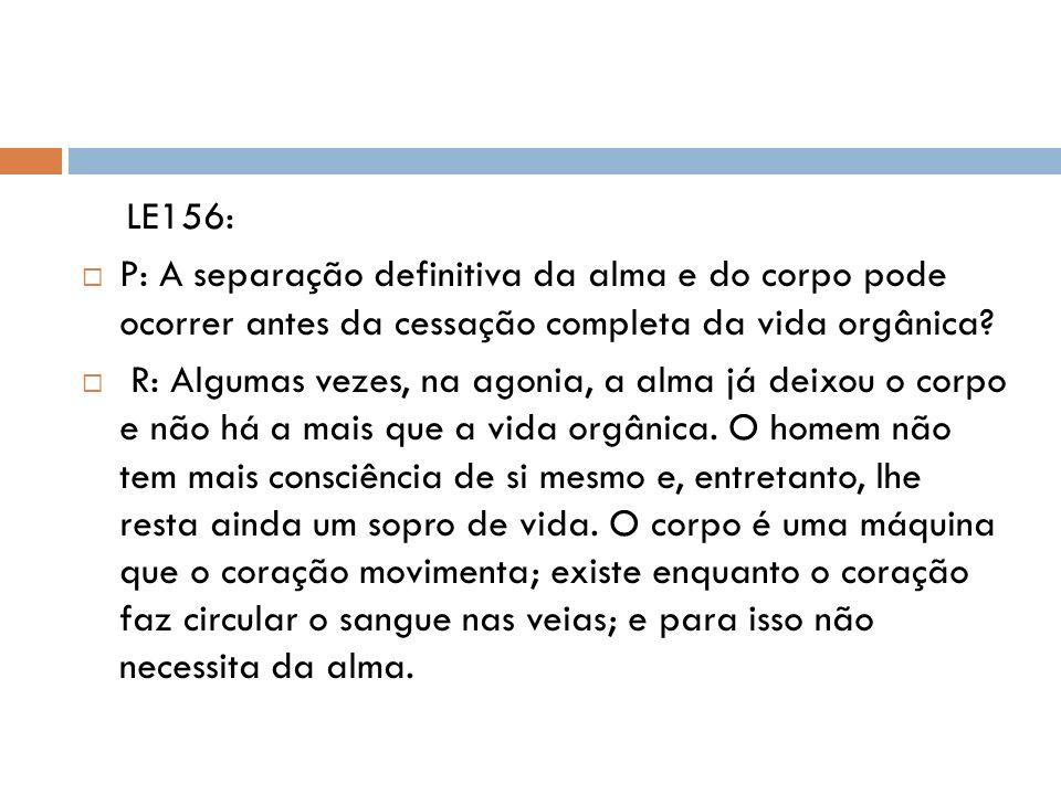 LE156: P: A separação definitiva da alma e do corpo pode ocorrer antes da cessação completa da vida orgânica