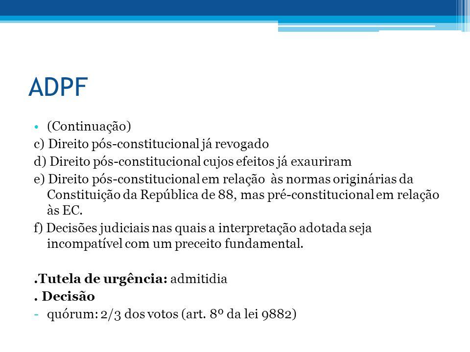 ADPF (Continuação) c) Direito pós-constitucional já revogado