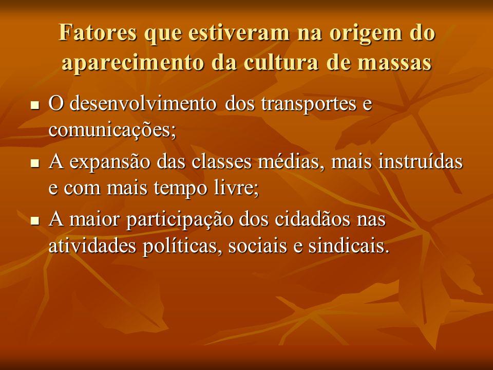 Fatores que estiveram na origem do aparecimento da cultura de massas