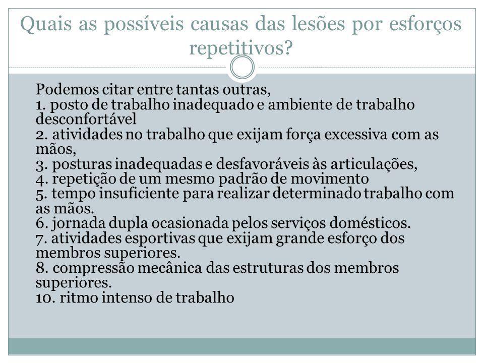 Quais as possíveis causas das lesões por esforços repetitivos