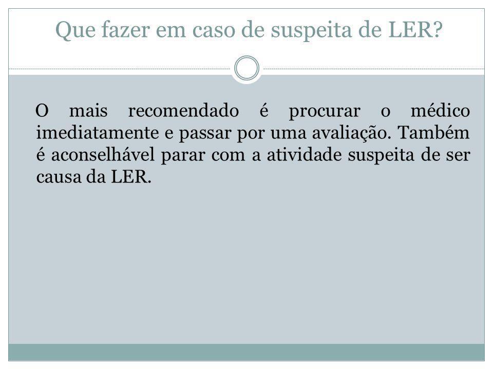 Que fazer em caso de suspeita de LER