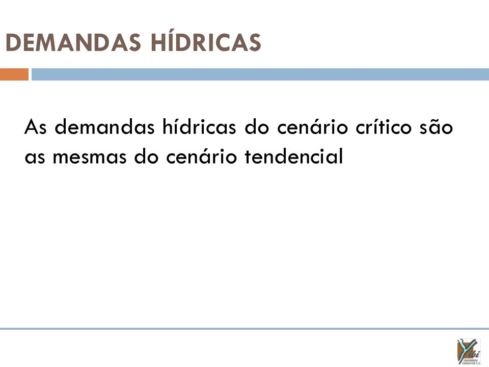 Demandas Hídricas As demandas hídricas do cenário crítico são as mesmas do cenário tendencial