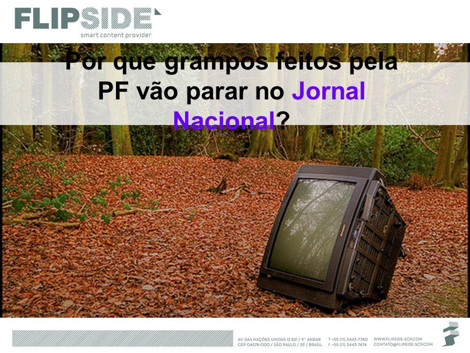 Por que grampos feitos pela PF vão parar no Jornal Nacional