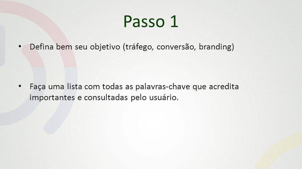 Passo 1 Defina bem seu objetivo (tráfego, conversão, branding)