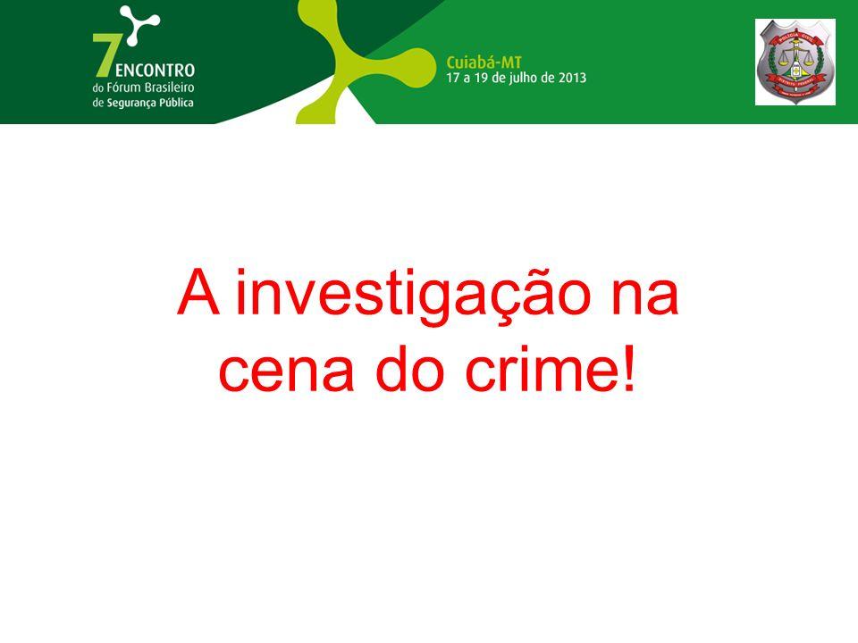 A investigação na cena do crime!