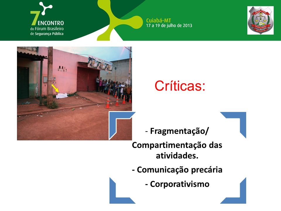 Compartimentação das atividades. - Comunicação precária