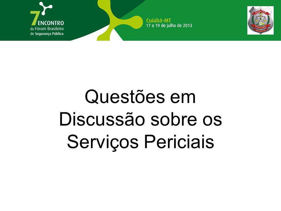 Questões em Discussão sobre os Serviços Periciais