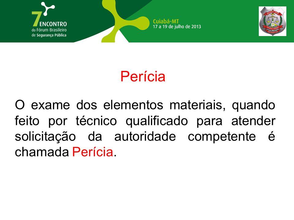 Perícia O exame dos elementos materiais, quando feito por técnico qualificado para atender solicitação da autoridade competente é chamada Perícia.
