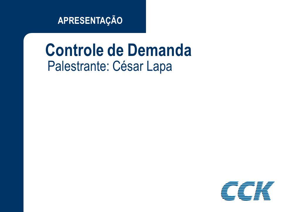 APRESENTAÇÃO Controle de Demanda Palestrante: César Lapa