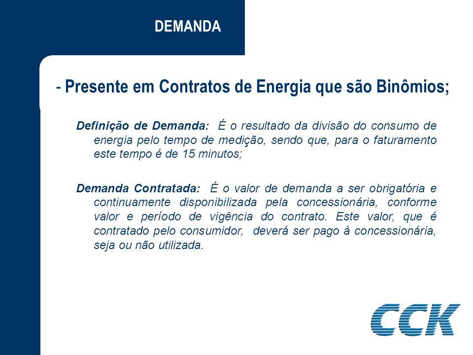 Presente em Contratos de Energia que são Binômios;