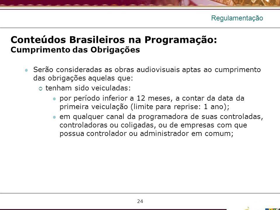 Conteúdos Brasileiros na Programação: Cumprimento das Obrigações