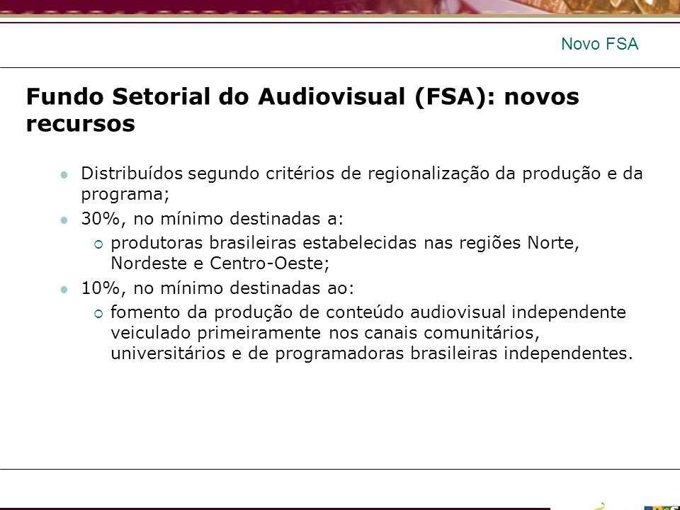 Fundo Setorial do Audiovisual (FSA): novos recursos