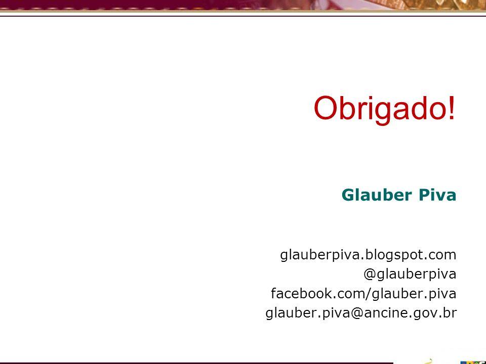 Obrigado! Glauber Piva glauberpiva.blogspot.com @glauberpiva