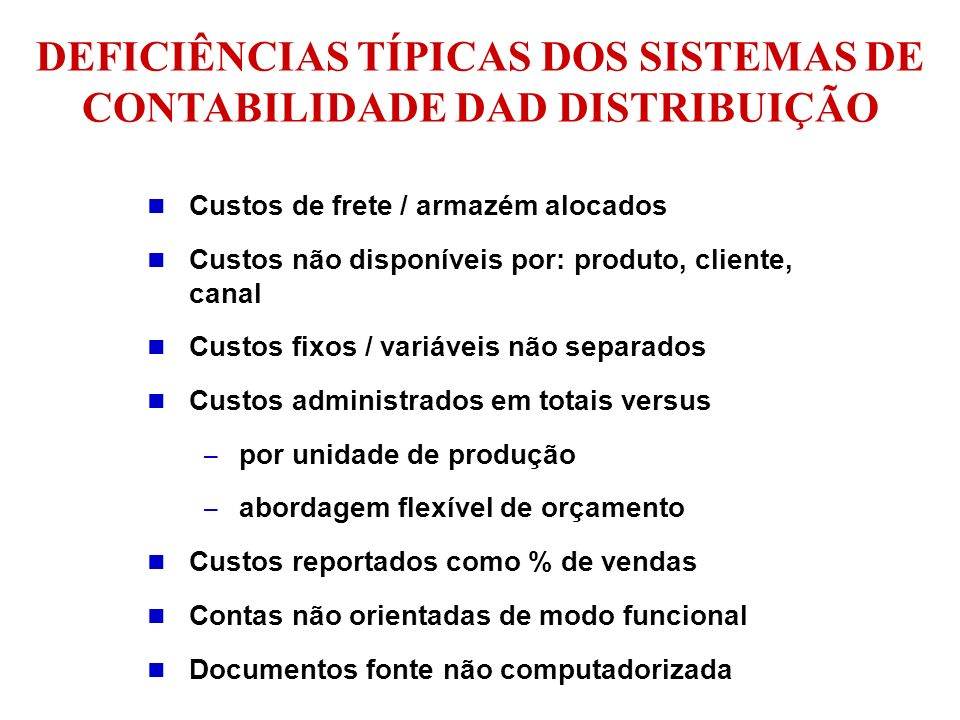 DEFICIÊNCIAS TÍPICAS DOS SISTEMAS DE CONTABILIDADE DAD DISTRIBUIÇÃO
